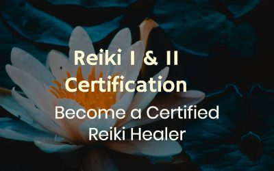 Reiki I & II Certification May 9th 2020