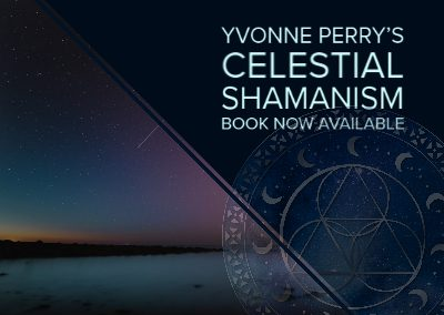 "Yvonne Perry's Book ""Celestial Shamanism"" Now Available"