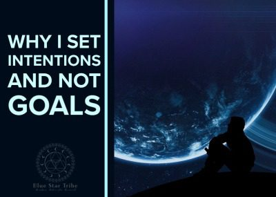 Why I Set Intentions and not Goals